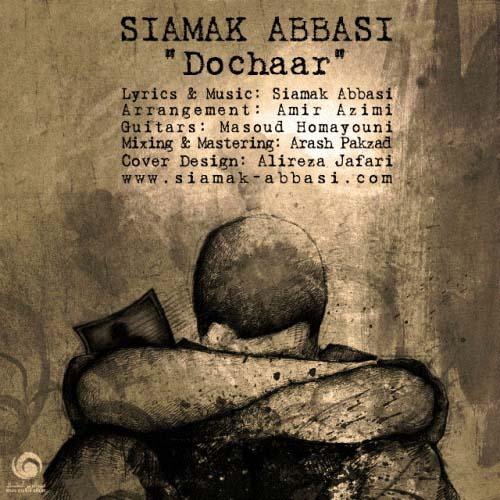 Siamak Abbasi Dochaar - دانلود آهنگ جدید سیامک عباسی به نام دچار