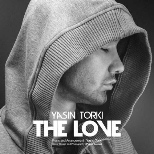 Yasin Torki The Love - دانلود آهنگ جدید یاسین ترکی به نام عشق