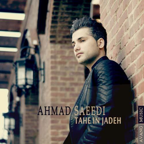 Ahmad Saeedi Tahe In Jadeh - دانلود آهنگ جدید احمد سعیدی به نام ته این جاده
