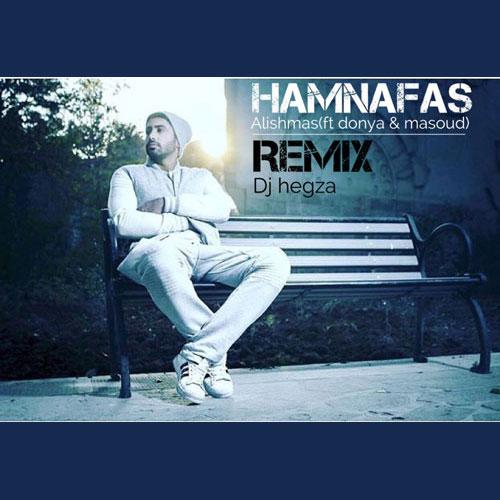 Alishmas - HamNafas ( Remix By Dj Hegza )