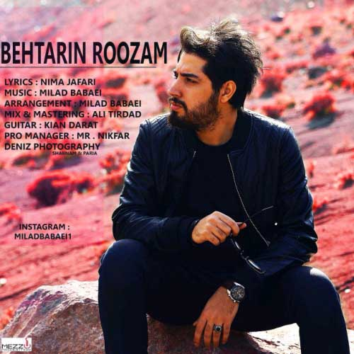 Milad Babaei Behtarin Roozam - دانلود آهنگ جدید میلاد بابایی به نام بهترین روزام
