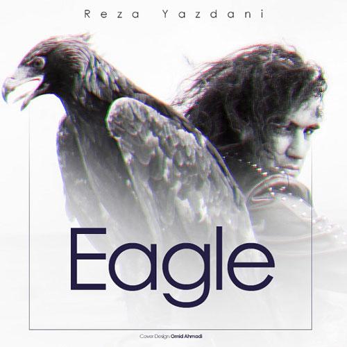 Reza Yazdani Oghab - دانلود آهنگ رضا یزدانی به نام عقاب