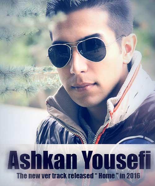Ashkan Yousefi Home New Version - دانلود آهنگ جدید اشکان یوسفی به نام Home