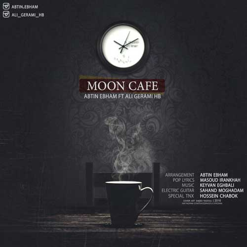 Abtin Ebham - Moon Cafe (Ft Ali Gerami)