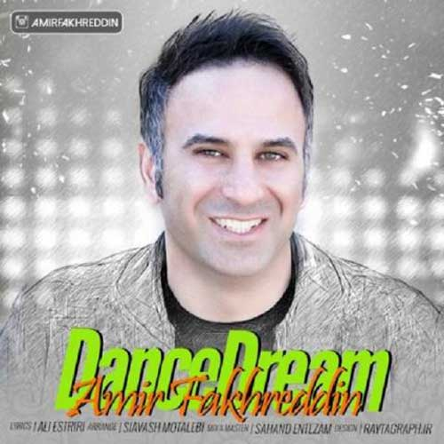 Amir Fakhreddin Dance Dream - دانلود آهنگ جدید امیر فخرالدین به نام رقص رویا