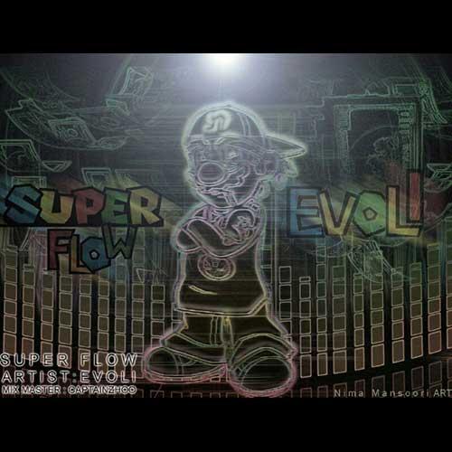 Evoli Super Flow - دانلود آهنگ جدید اوولی به نام سوپر فلو