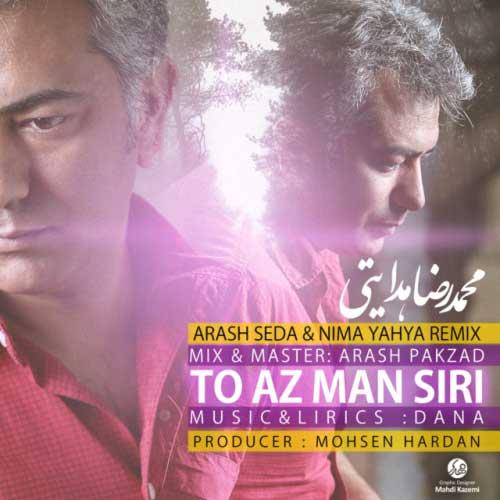 Mohammadreza Hedayati - To Az Man Siri (Remix)