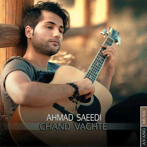 Ahmad Saeedi – Chand Vaghte