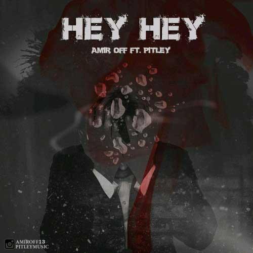 Amir OFF Pitley Hey He - Amir OFF & Pitley - Hey He