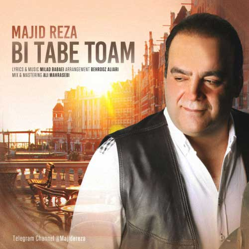 Majid Reza Bi Tabe Toam - Majid Reza - Bi Tabe Toam