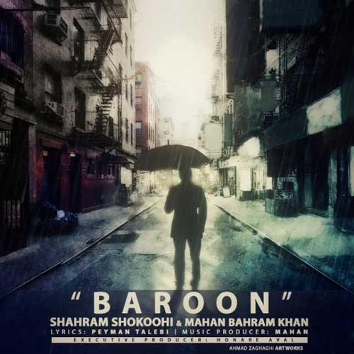 Shahram Shokoohi Ft. Mahan Bahram Khan – Baroon