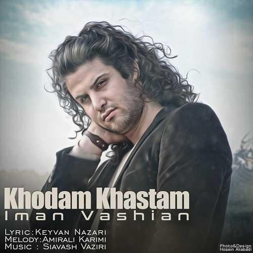 Iman Vashian – Khodam Khaastam