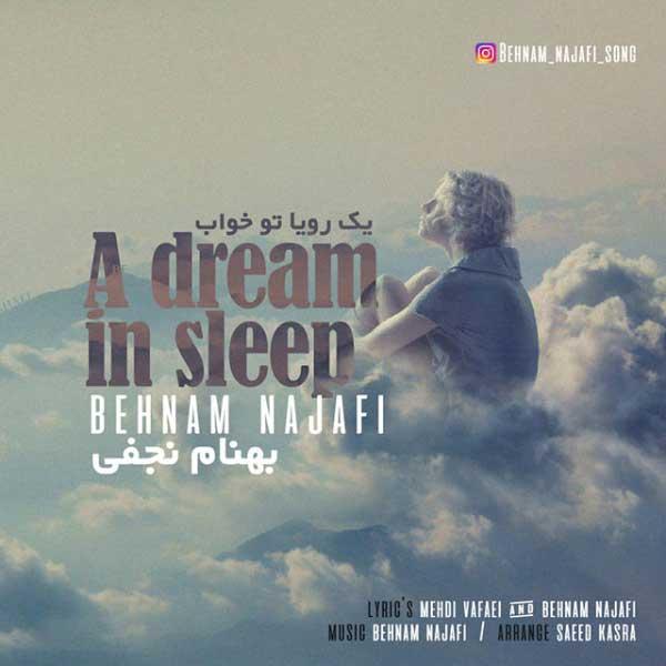 دانلود آهنگ بهنام نجفی به نام یه رویا تو خواب