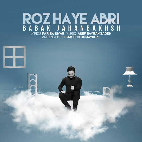 Babak Jahanbakhsh – Roozhaye Abri