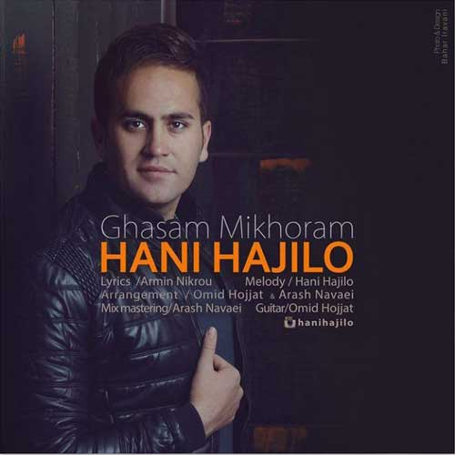 Hani Hajiloo -  Ghasam Mikhoram