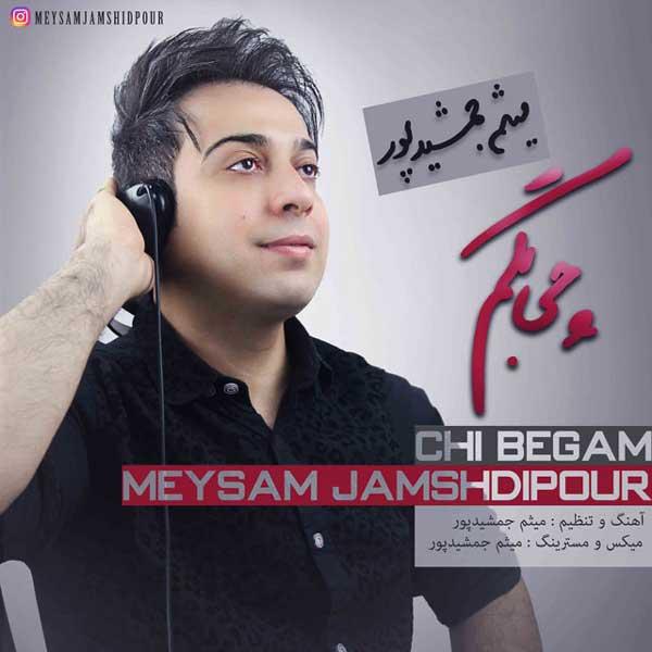 Meysam Jamshidpour -  Chi Begam