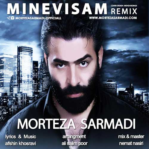 Morteza Sarmadi – Minevisam (Remix)