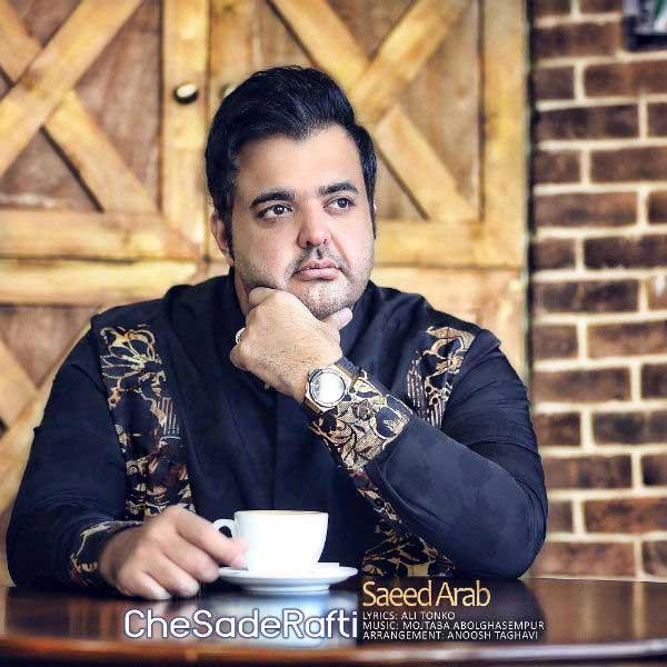 Saeed Arab – Che Sade Rafti