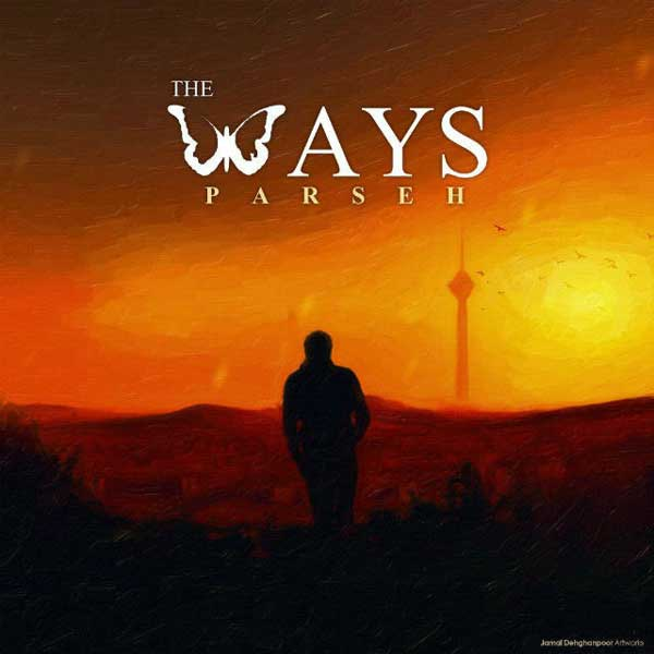 The Ways -  Parseh